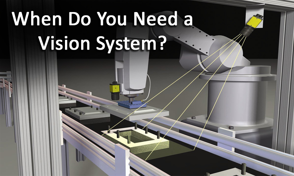 Which Applications Necessitate Vision Systems For Robotic Automation